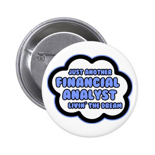 Financial Analyst .. Livin' The Dream Button