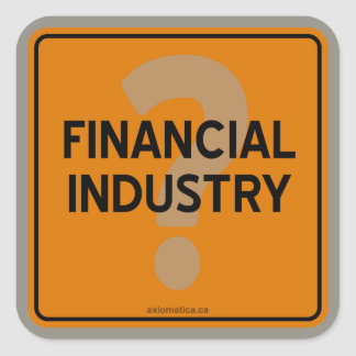 FINANCIAL INDUSTRY? SQUARE STICKER