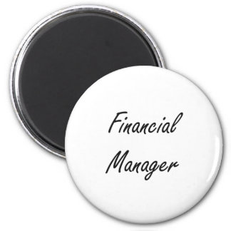 Financial Manager Artistic Job Design 2 Inch Round Magnet