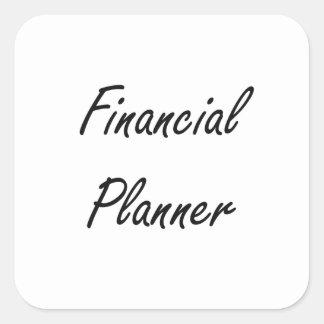 Financial Planner Artistic Job Design Square Sticker