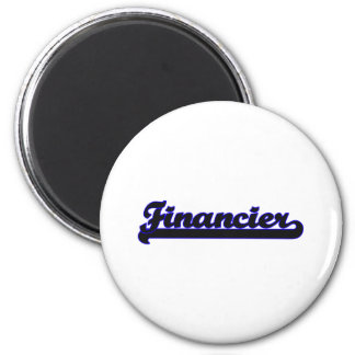 Financier Classic Job Design 2 Inch Round Magnet