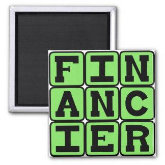 Financier Provider of Money Refrigerator Magnet