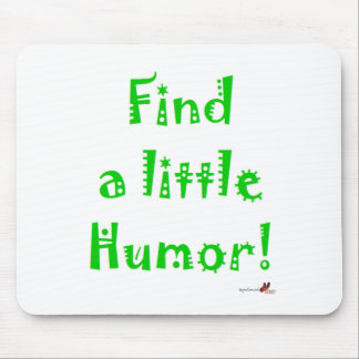 Find a little Humor Mouse Pad