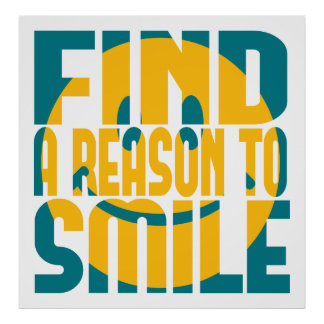 Find a Reason to Smile Print
