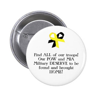 Find ALL of our troops! Our POW and MIA Military.. Pinback Buttons