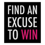 Find An Excuse To Win - And Workout Poster