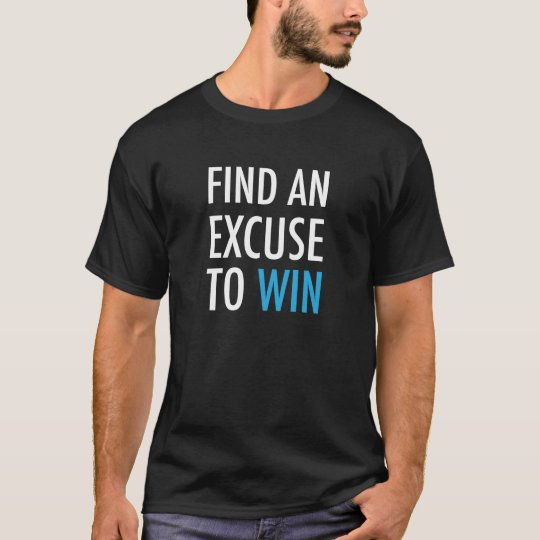 Find An Excuse To Win - And Workout