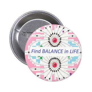Find BALANCE in LIFE : Positive = Negative = balan 6 Cm Round Badge