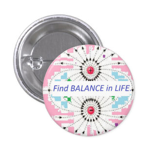 Find BALANCE in LIFE : Positive = Negative = balan 3 Cm Round Badge
