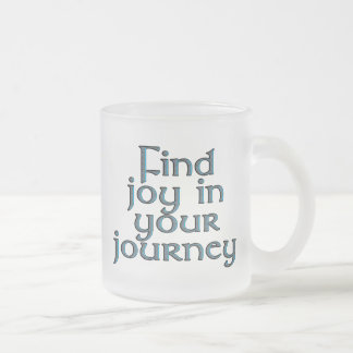 Find joy in your journey frosted glass mug