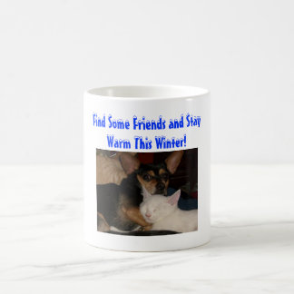 Find Some Friends and Stay Warm...Mug Basic White Mug