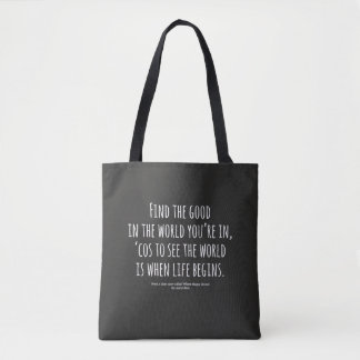 FIND THE GOOD IN THE WORLD (TOTE) TOTE BAG