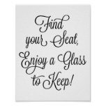 Find Your Seat Enjoy a Glass to Keep Wedding Sign