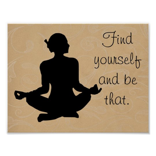 Find yourself Be that -- yoga inspiration -