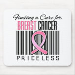 Finding a Cure For Breast Cancer PRICELESS Mouse Pads