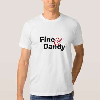 Fine & Dandy T-Shirt