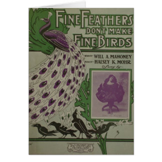 Fine Feathers Don t Make Fine Birds Greeting Cards
