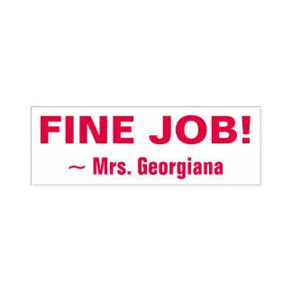 """FINE JOB!"" + Teacher Name Rubber Stamp"