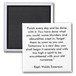 Finish every day and be done with it. You have ... Square Magnet