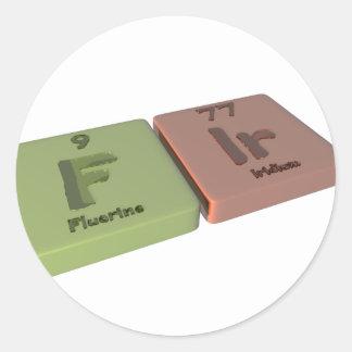 Fir as F Fluorine and Ir Iridium Round Sticker