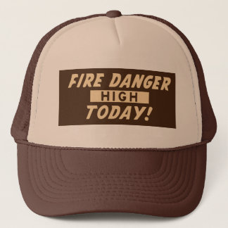 Fire Danger High Today! Prevent Wildfires Trucker Hat