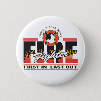 Fire Fighter First In, Last Out 6 Cm Round Badge