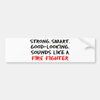 Fire fighter sound bumper sticker