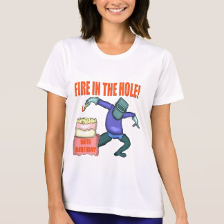 Fire In The Hole 50th Birthday Gifts T-Shirt