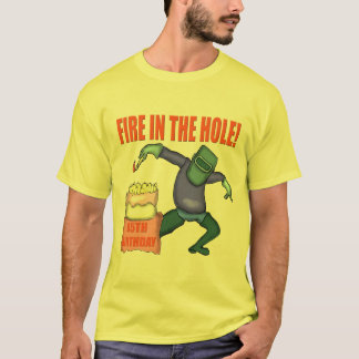 Fire In The Hole 65th Birthday Gifts T-Shirt