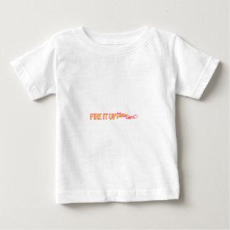 Fire It Up Baby T-Shirt