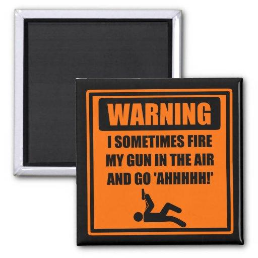 Fire My Gun In the Air and Go Ahhh Fridge Magnets