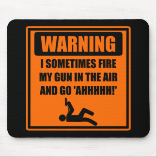 Fire My Gun In the Air and Go Ahhh Mouse Mat