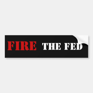 FIRE THE FED BUMPER STICKER