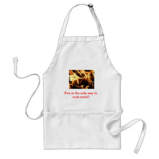Fire the only way. standard apron