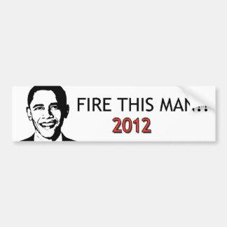 Fire this Man! Bumper Sticker