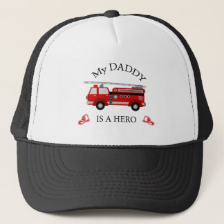 Fire truck - My daddy is a HERO Trucker Hat