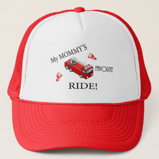 Fire truck - My MOMMY's favorite RIDE Trucker Hat