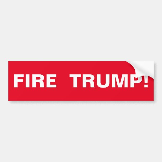 FIRE TRUMP!! BUMPER STICKER
