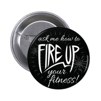 Fire Up Your Fitness 6 Cm Round Badge