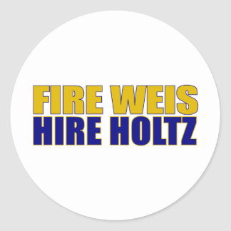 Fire Weis Hire Holtz Round Sticker