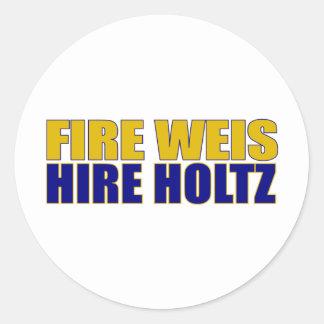 Fire Weis Hire Holtz Round Stickers