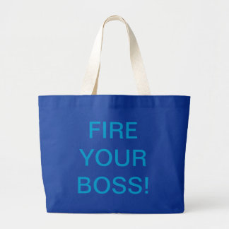 Fire Your Boss Tote Bags