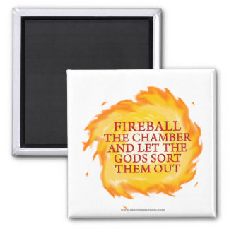 Fireball the Chamber Magnet