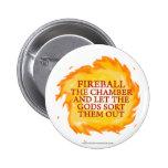 Fireball the Chamber Pinback Buttons