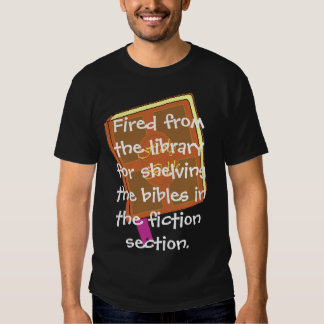 Fired from the library  Shirt