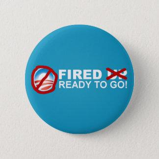 Fired Ready to Go! - Anti Obama 2012 6 Cm Round Badge