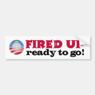 Fired up Ready to go! Bumper Sticker
