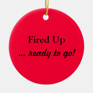 Fired Up Ready To Go Red Ornament