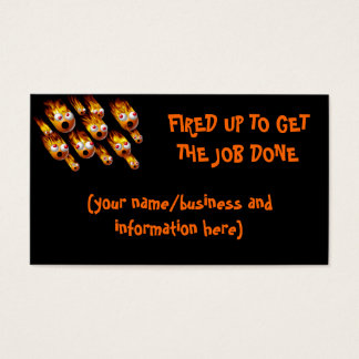 FIRED UP TO GET THE JOB DONE BUSINESS CARD