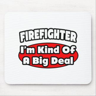 Firefighter...Big Deal Mouse Mat